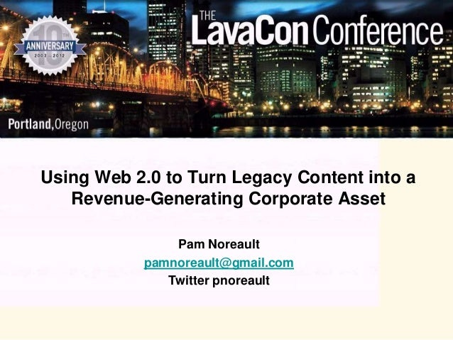Using Web 2.0 to Turn Legacy Content into a Revenue-Generating Corporate Asset