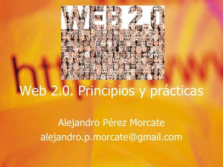 Web 2.0. Principios y Prácticas