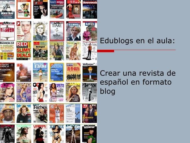 Edublogs en el aula: Crear una revista de español en formato blog