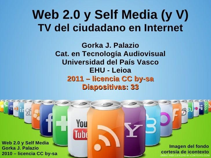 Web 2.0 y Self Media (y 5)