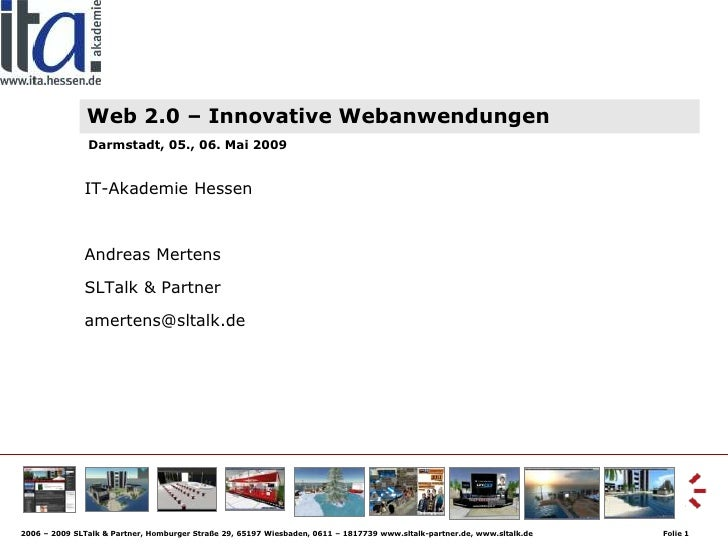 Web 2.0 – Innovative Webanwendungen                Darmstadt, 05., 06. Mai 2009                 IT-Akademie Hessen        ...