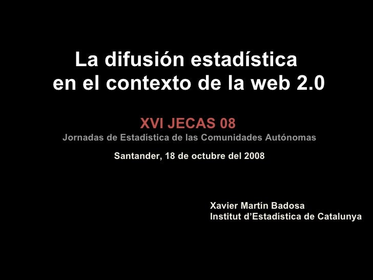 La difusión estadística en el contexto de la web 2.0. JECAS08