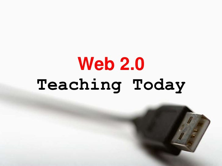 Web 2.0 - Teaching Today