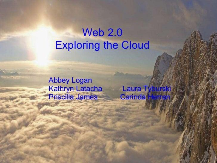 Group D Web 2.0 Exploring the Cloud