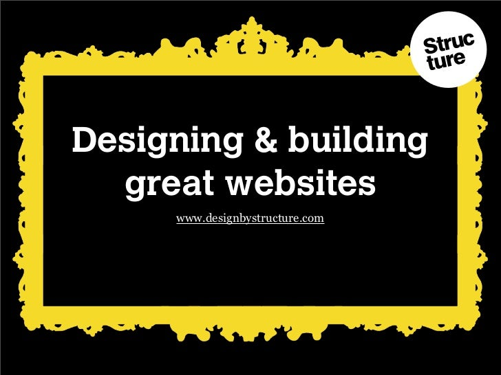 Designing & building  great websites     www.designbystructure.com