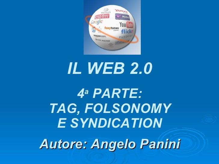 Autore: Angelo Panini IL WEB 2.0 4 a  PARTE: I BLOG