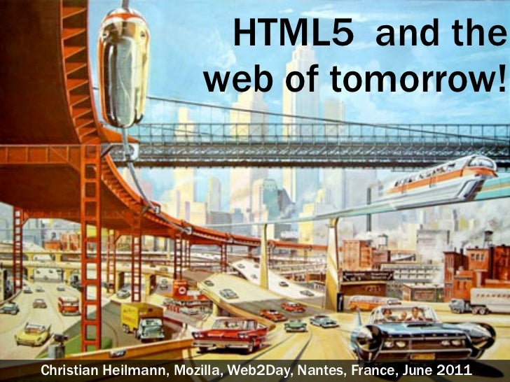 HTML5  and the  web of tomorrow!