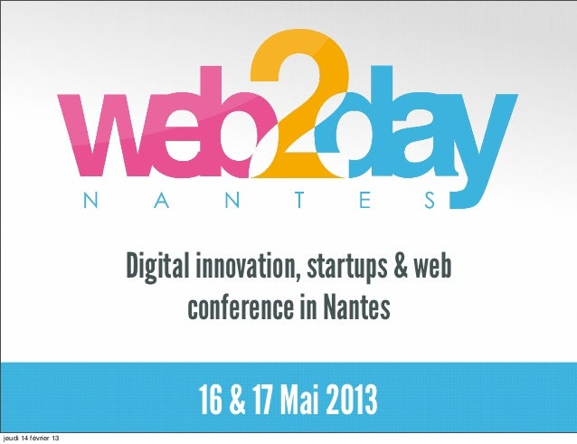 Digital innovation, startups & web                             conference in Nantes                             16 & 17 Ma...