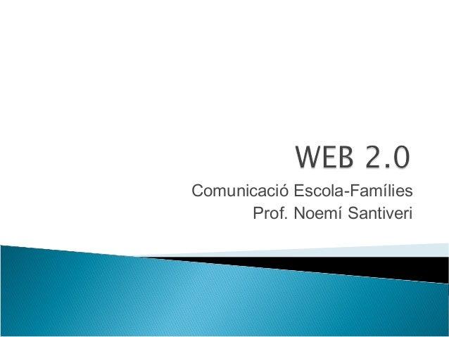 Comunicació Escola-Famílies Prof. Noemí Santiveri
