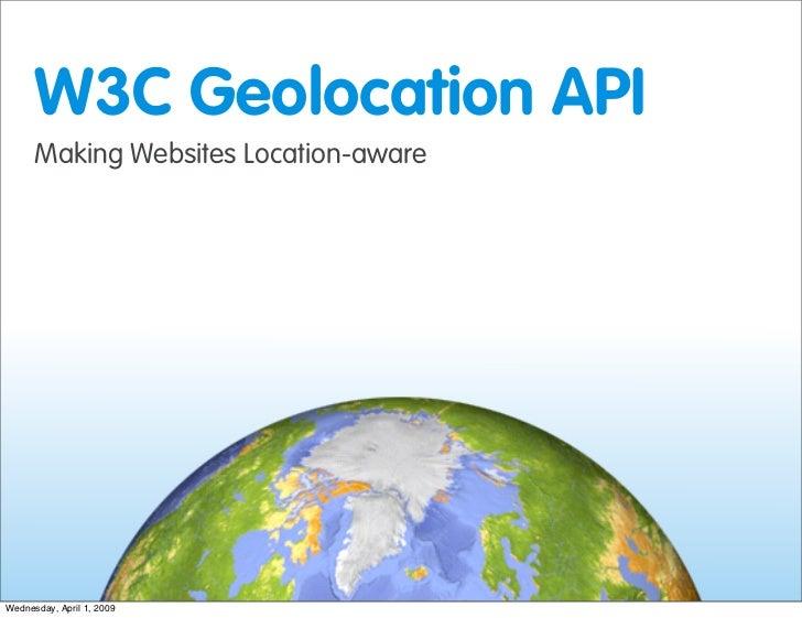 W3C Geolocation API - Making Websites Location-aware