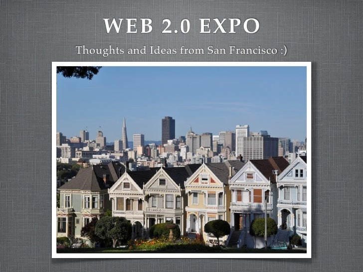 WEB 2.0 EXPO Thoughts and Ideas from San Francisco :)