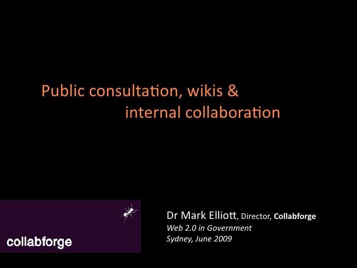 Publicconsulta-on,wikis&            internalcollabora-on                     DrMarkEllio7,Director,Collabforge   ...