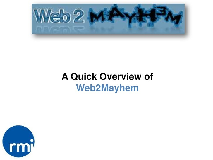 A Quick Overview of Web2Mayhem<br />1<br />