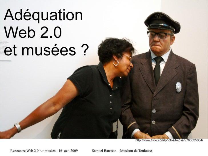 Adéquation Web 2.0 et musées    #webmus