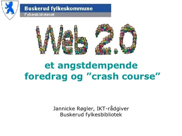 """et angstdempende foredrag og """"crash course"""" Jannicke Røgler, IKT-rådgiver Buskerud fylkesbibliotek"""