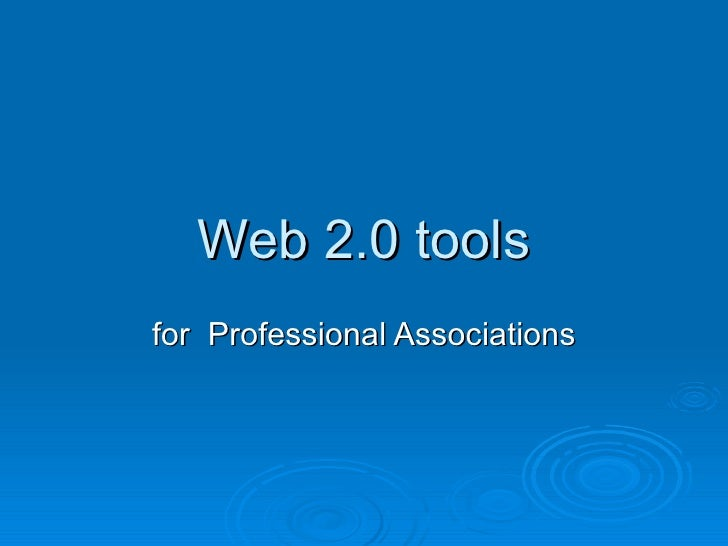 Web 2.0 tools for  Professional Associations