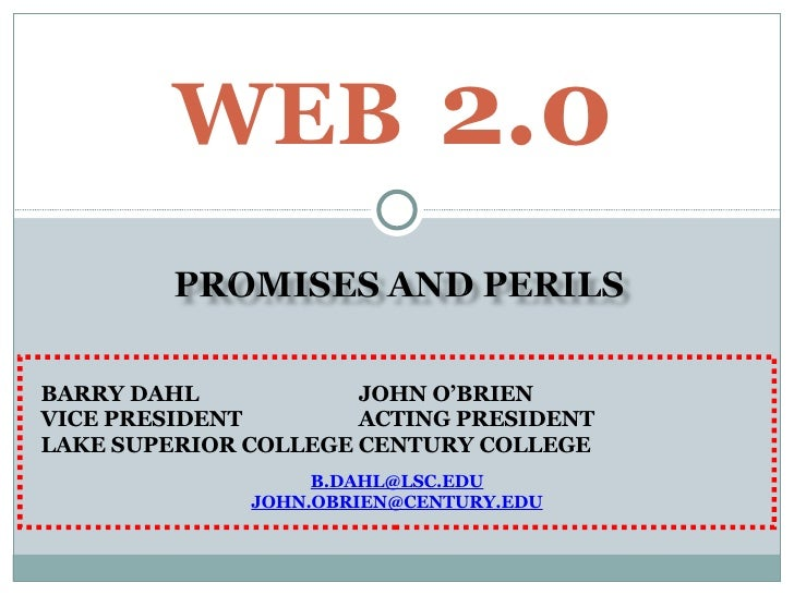 Web2.0: Promises and Perils - Obrien and Dahl