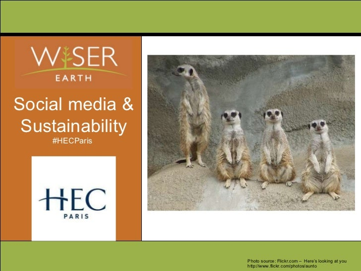 Social media & Sustainability #HECParis  Photo source: Flickr.com –  Here's looking at you http://www.flickr.com/photos/au...