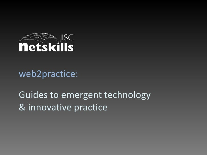 web2practice:<br />Guides to emergent technology & innovative practice <br />