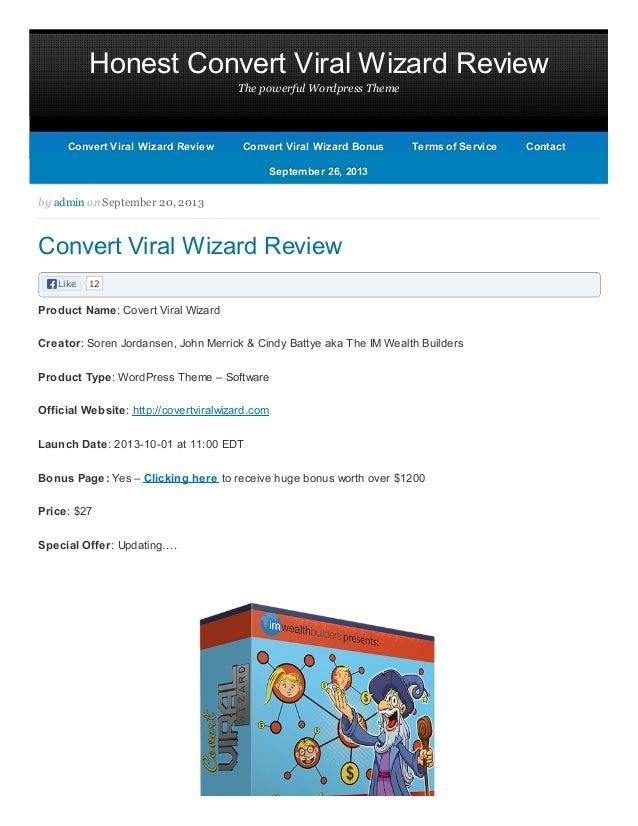 Honest Convert Viral Wizard Review The powerful Wordpress Theme Like 12 by admin on September 20, 2013 Convert Viral Wizar...