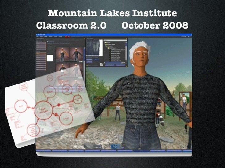 Mountain Lakes Institute Classroom 2.0  October 2008