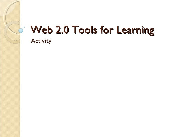 Web 2.0 Tools for Learning Activity