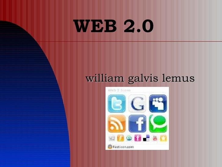 WEB 2.0 william galvis lemus