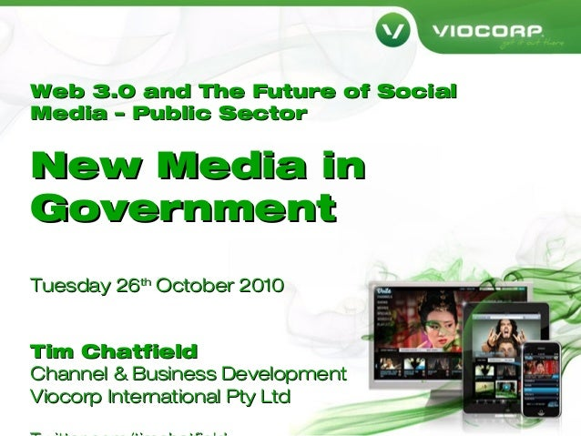 Web 3.0 and The Future of SocialWeb 3.0 and The Future of Social Media – Public SectorMedia – Public Sector New Media inNe...