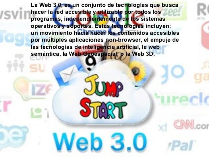 La Web 3.0, es un conjunto de tecnologías que busca hacer la red accesible y utilizable por todos los programas, independi...
