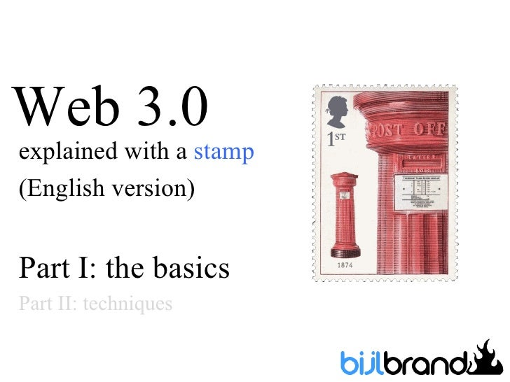 Web 3.0explained with a stamp(English version)Part I: the basicsPart II: techniques