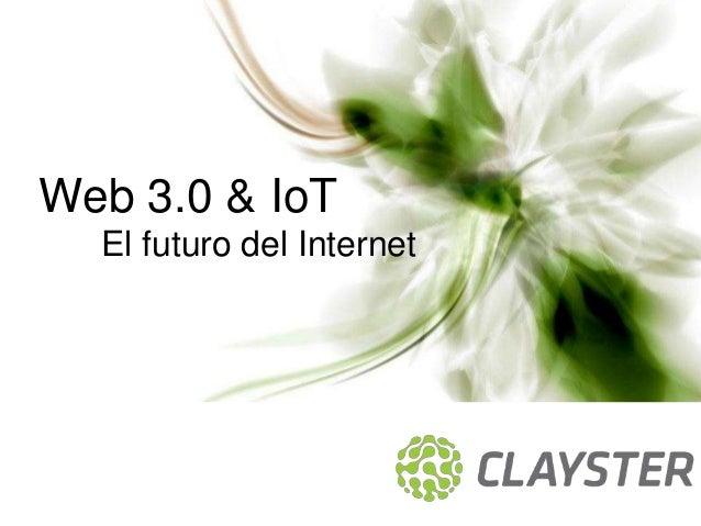Web 3.0 & IoT  El futuro del Internet