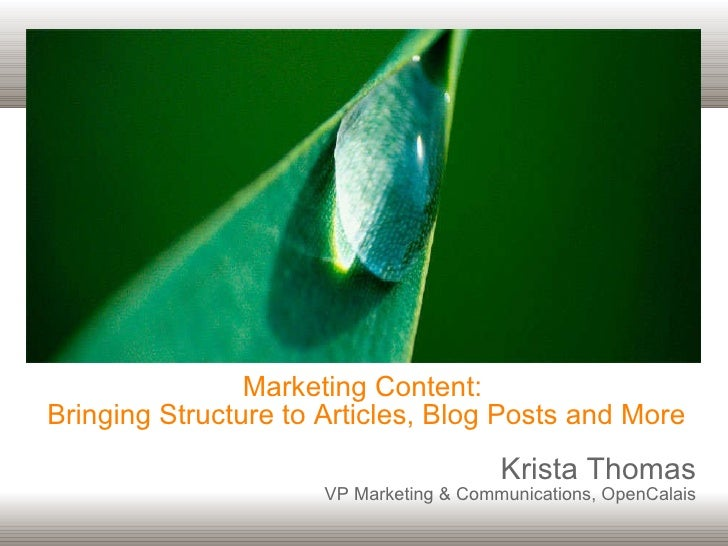 Marketing Content:  Bringing Structure to Articles, Blog Posts and More Krista Thomas VP Marketing & Communications, OpenC...