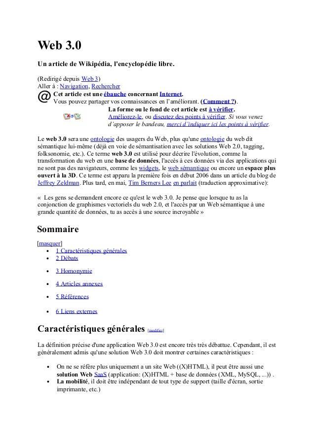 Web 3.0 Un article de Wikipédia, l'encyclopédie libre. (Redirigé depuis Web 3) Aller à : Navigation, Rechercher Cet articl...