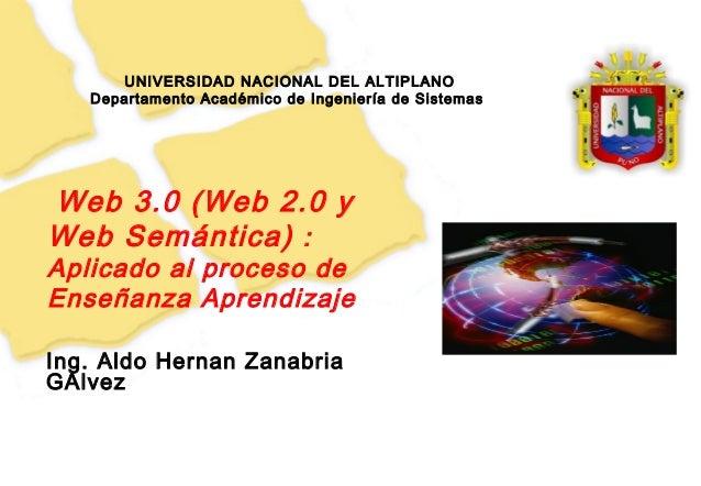 1 UNIVERSIDAD NACIONAL DEL ALTIPLANO Departamento Académico de Ingeniería de Sistemas Ing. Aldo Hernan Zanabria GAlvez Web...