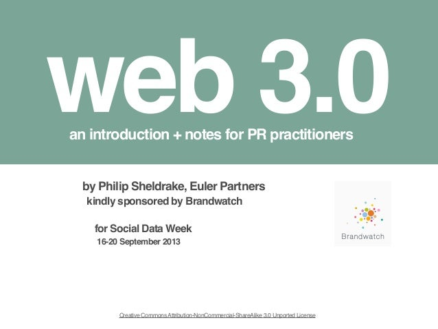 1 web 3.0an introduction + notes for PR practitioners Creative CommonsAttribution-NonCommercial-ShareAlike 3.0 Unported Li...