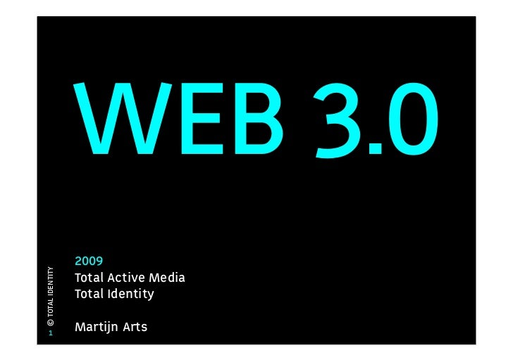 WEB 3.0                    2009 © TOTAL IDENTITY                        Total Active Media                    Total Identi...