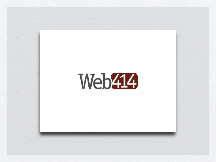 WELCOME TO WEB414       APRIL 9, 2009