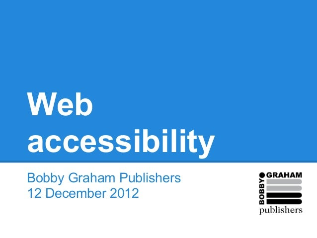 WebaccessibilityBobby Graham Publishers12 December 2012