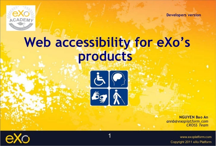 Web accessibility for eXo's products  NGUYEN Bao An [email_address] CROSS Team Developers version