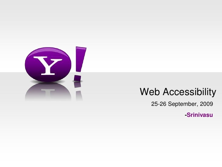 Web Accessibility<br />25-26 September, 2009<br />-Srinivasu<br />