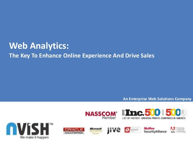 Web Analytics:The Key To Enhance Online Experience And Drive Sales                                        An Enterprise We...