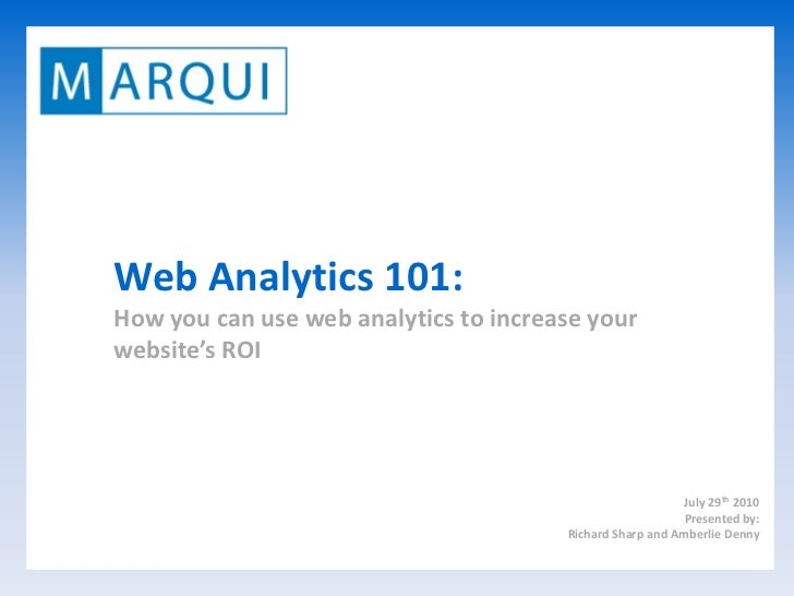Web Analytics 101: How you can use web analytics to increase your website's ROI                                           ...