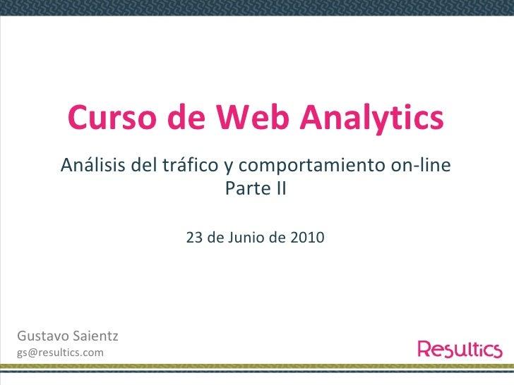 Modulo Web Analytics-Clase N2- Prof. Gustavo Saientz- Fecha: 23-06-2010