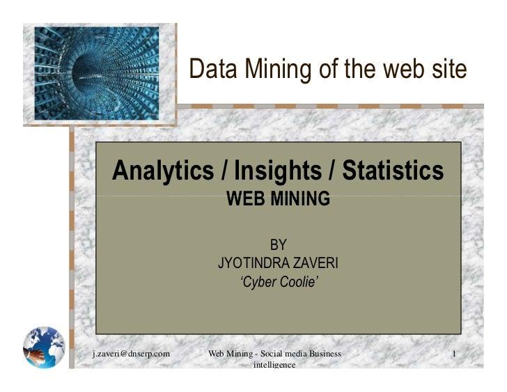 Data Mining of the web site    Analytics / Insights / Statistics                           WEB MINING                     ...