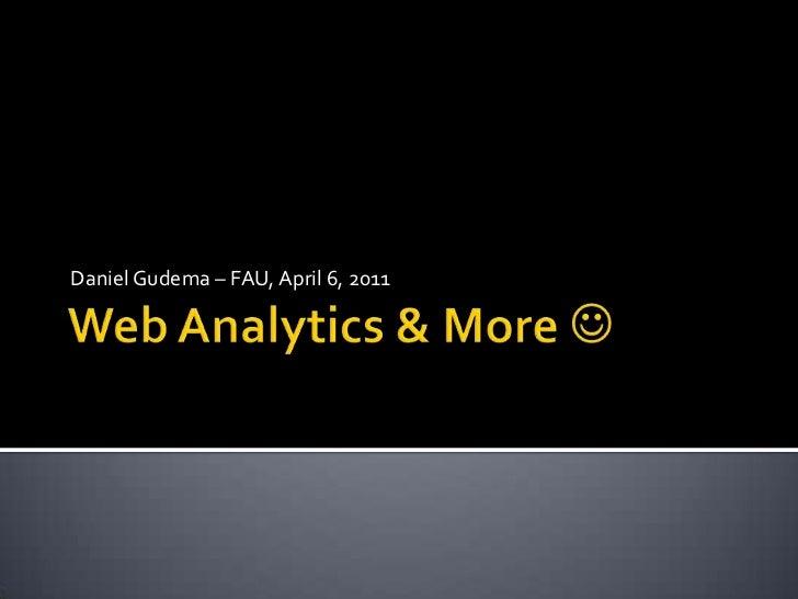 Web Analytics & More <br />Daniel Gudema – FAU, April 6, 2011<br />