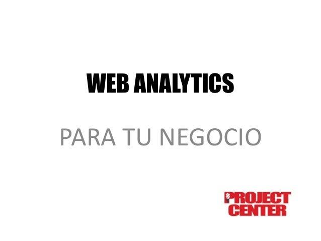 WEB ANALYTICS  PARA TU NEGOCIO