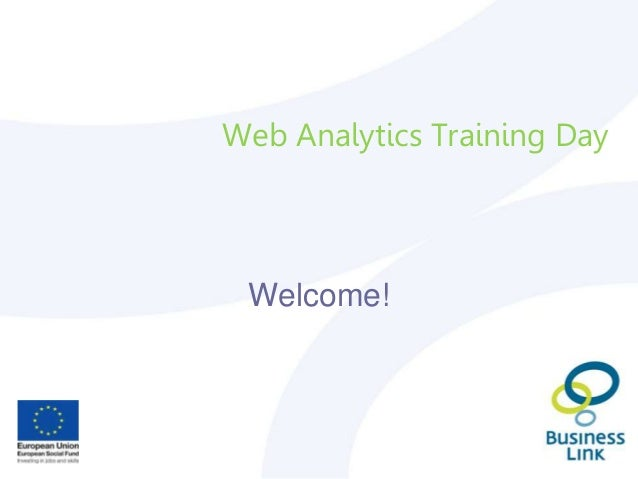 Web Analytics Training Day Welcome!