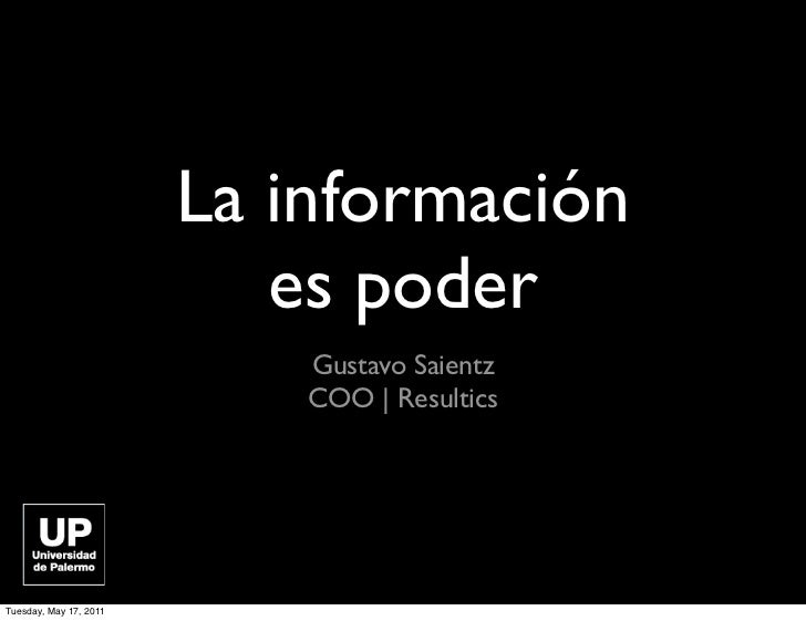 La información                           es poder                            Gustavo Saientz                            CO...