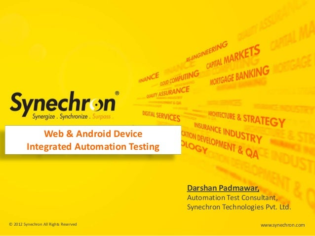 Web & Android Device Integrated Automation Testing  Darshan Padmawar, Automation Test Consultant, Synechron Technologies P...