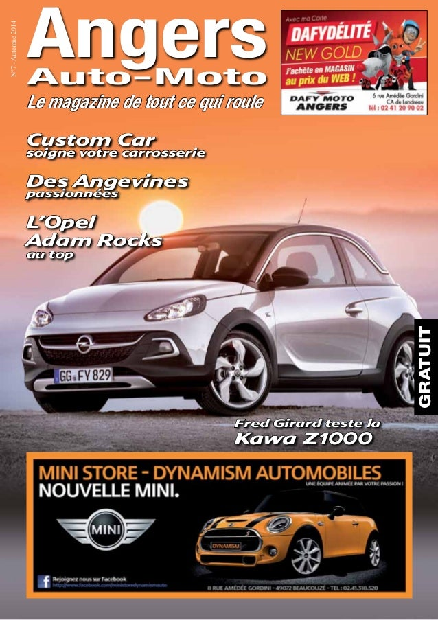 Angers  Auto-Moto  N°7 - Automne 2014  Le magazine de tout ce qui roule  GRATUIT  Fred Girard teste la  Kawa Z1000  Custom...
